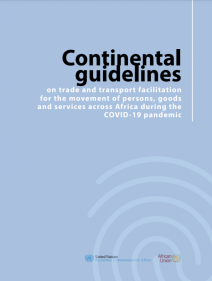 Continental guidelines on trade and transport facilitation for the movement of persons, goods and services across Africa during the COVID-19 pandemic