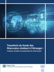 Transferts de fonds des Marocains resident à l'étranger : contexte, evolution et perspectives de renforcement