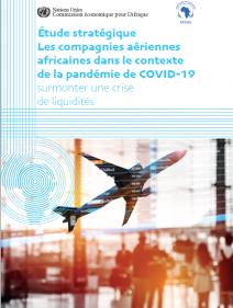 Étude stratégique Les compagnies aériennes africaines dans le contexte de la pandémie dede COVID-19 :surmonter une crise de liquidités