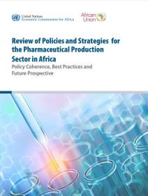 Review of policies and strategies for the pharmaceutical production sector in Africa: policy coherence, best practices and future prospective