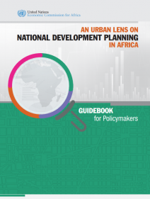 An urban lens on national development planning in Africa : guidebook for policymakers