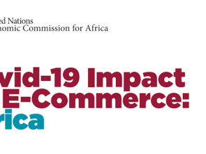 ECA launches report on impact of COVID-19 on e-commerce in Africa; seeks harmonized policy under AfCFTA
